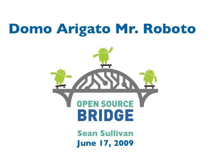 Domo Arigato Mr. Roboto - Open Source Bridge 2009