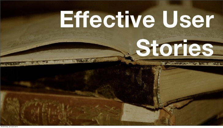 Effective User                                  Stories   Wednesday, 30 June