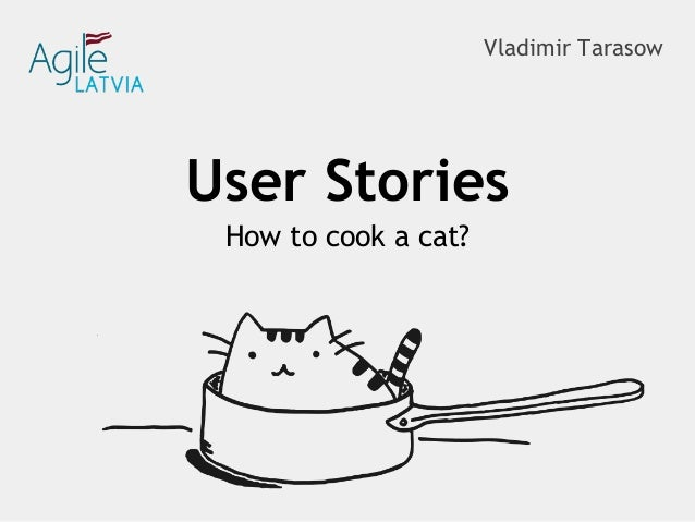 Vladimir TarasowHow to cook a cat?User Stories