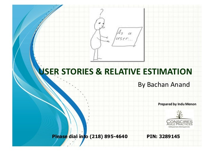 USER STORIES & RELATIVE ESTIMATION                                       By Bachan Anand                  ...