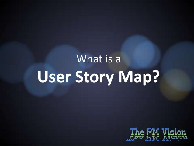 What is a  User Story Map?