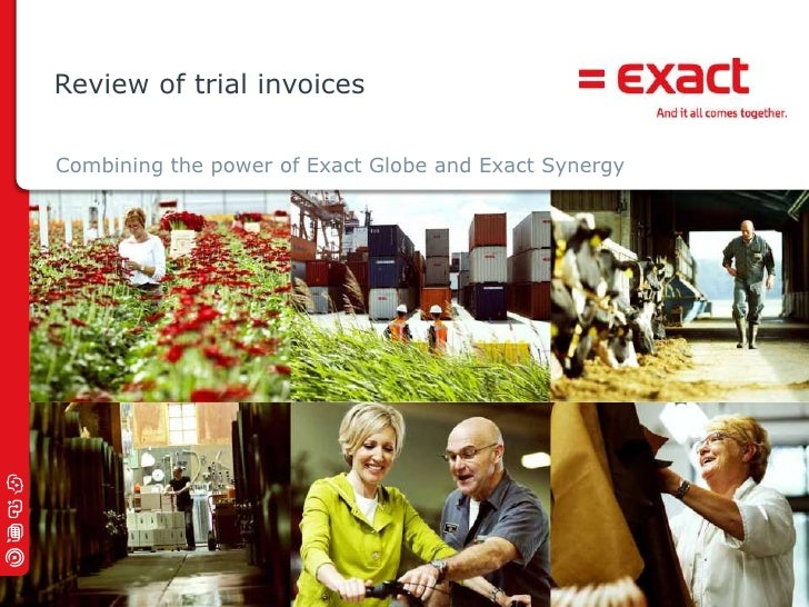 Review of trial invoices<br />Combining the power of Exact Globe and Exact Synergy<br />