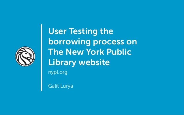 User Testing the borrowing process on The New York Public Library website nypl.org Galit Lurya