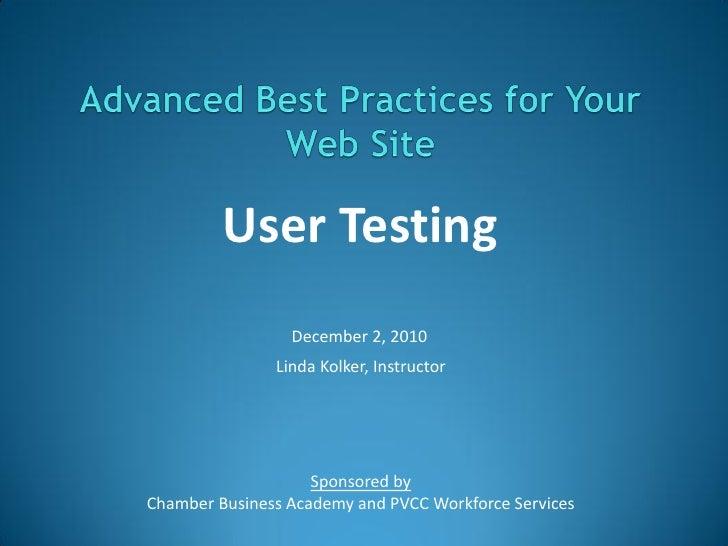 User Testing                 December 2, 2010               Linda Kolker, Instructor