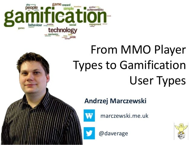 From MMO Player Types to Gamification User Types