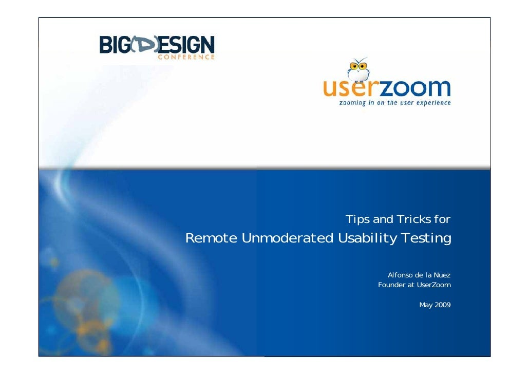 www.userzoom.com                          Tips and Tricks for Remote Unmoderated Usability Testing                        ...