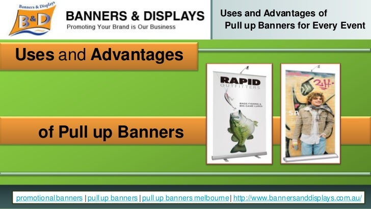 Uses and advantages of pull up banners for every event