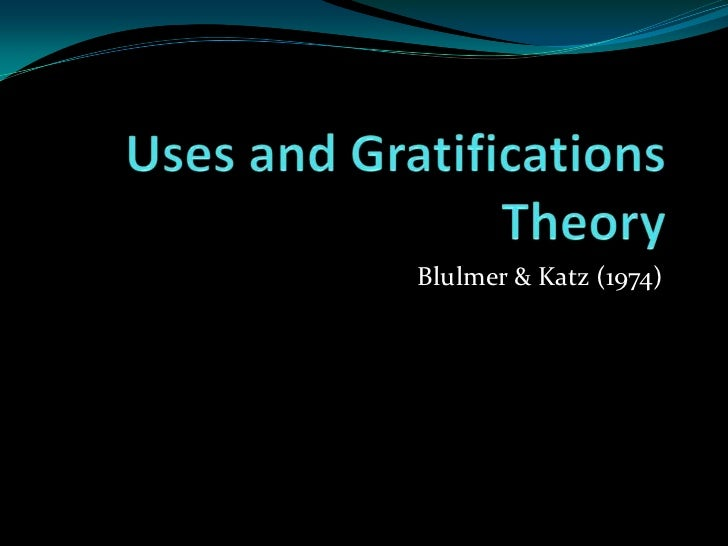uses and gratifications theory cultivation theory Cultivation theory dispostion theory the uses and gratifications theory is one of the most influential theories in the field of communication research.