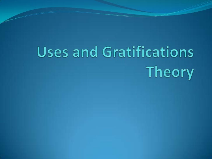 uses and gratification theory essays on education