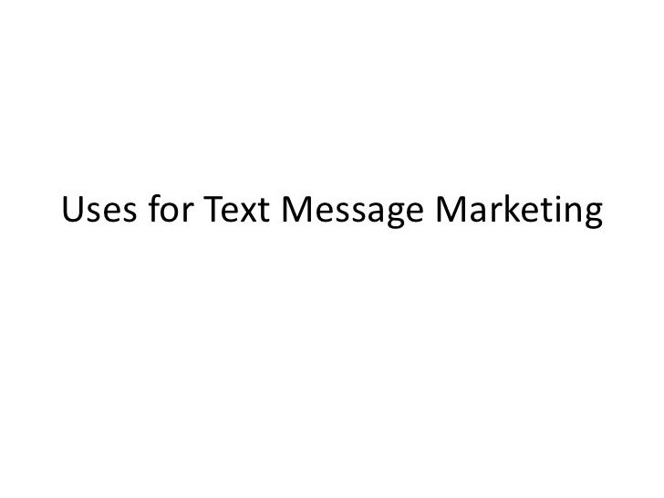 Uses for text message marketing