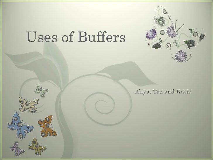 Uses of Buffers