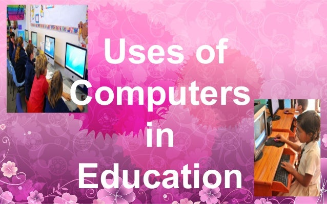 use of computers in education education essay The use of computer technology in business provides many facilities businessmen are using computers to interact with their customers anywhere in the world many business tasks are performed more quickly and efficiently.