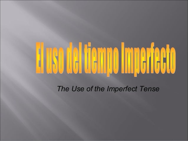 The Use of the Imperfect Tense