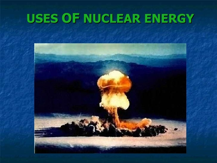 USES  OF  NUCLEAR ENERGY