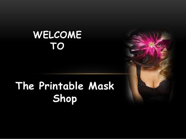 The Printable Mask Shop WELCOME TO