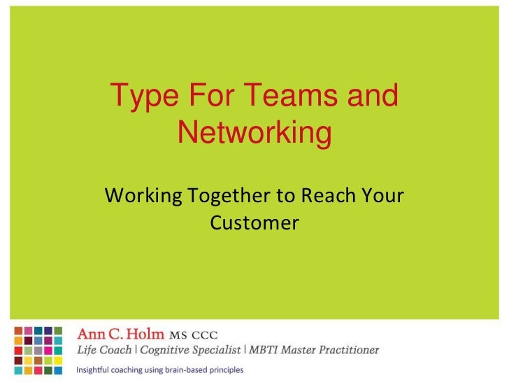 Type For Teams and    NetworkingWorking Together to Reach Your          Customer