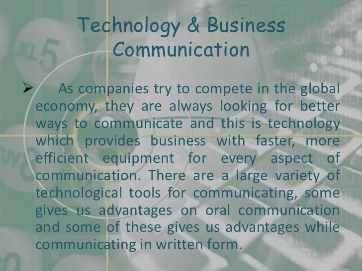 business communication uses of technologies The article provides a explanation of wireless communication technologies, different types of wireless communication like radio, satellite, ir, mobile etc.