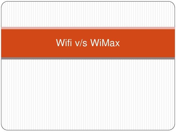 Wifi v/s WiMax<br />