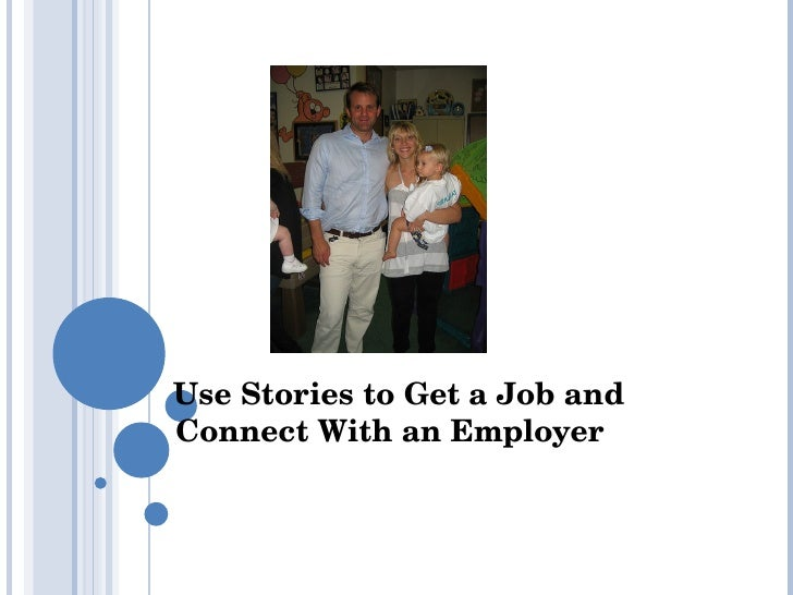 Use Stories to Get a Job and Connect With an Employer