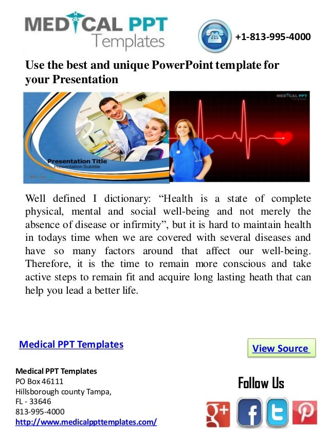 Medical PPT Templates PO Box 46111 Hillsborough county Tampa, FL - 33646 813-995-4000 http://www.medicalppttemplates.com/ ...