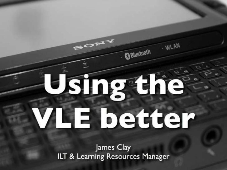 Using the VLE better