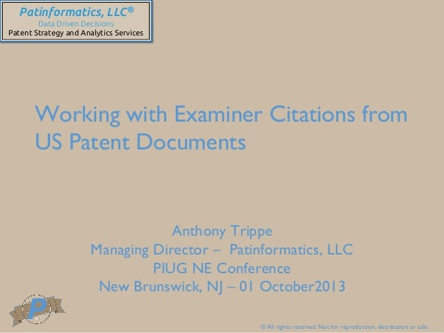 © All rights reserved. Not for reproduction, distribution or sale.  Patinformatics, LLC® Data Driven Decisions Patent S...