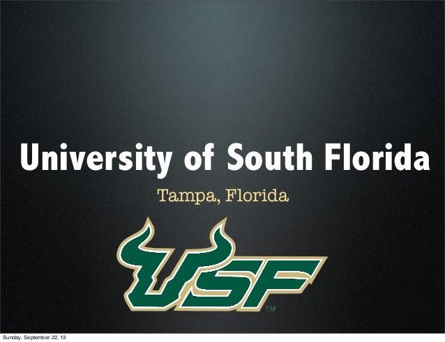 University of South Florida Tampa, Florida Sunday, September 22, 13