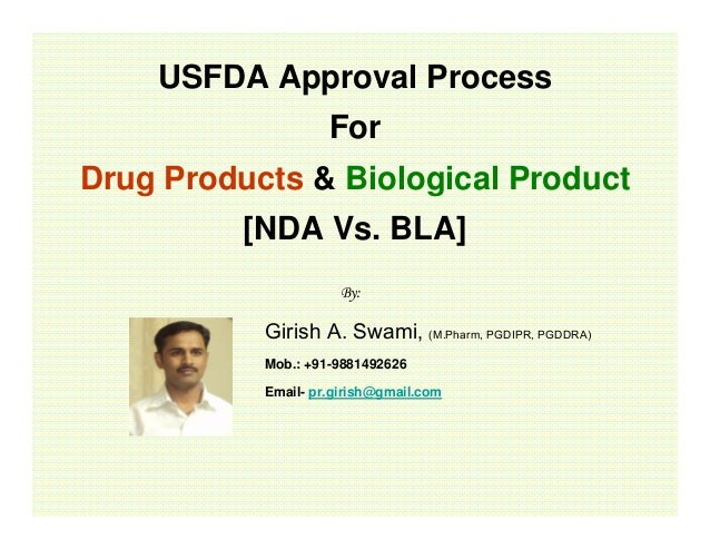 USFDA Approval Process For Drug Products & Biological Product [NDA Vs. BLA] By:  •  Girish A. Swami, (M.Pharm, PGDIPR, PGD...