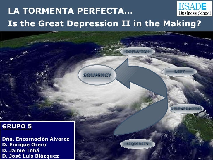 LA TORMENTA PERFECTA…   Is the Great Depression II in the Making?                                                         ...
