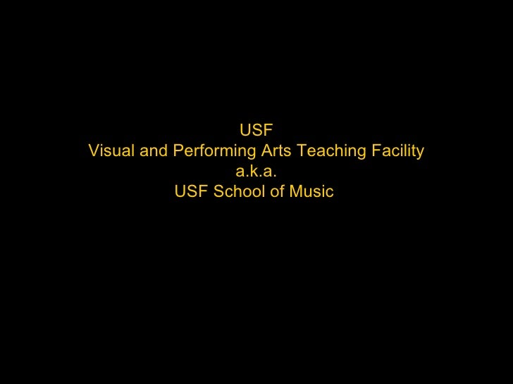 USF Visual and Performing Arts Teaching Facility a.k.a. USF School of Music