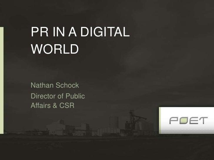 PR IN A DIGITALWORLDNathan SchockDirector of PublicAffairs & CSR