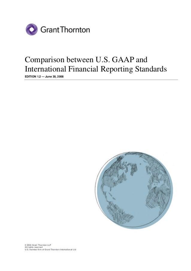 © 2008 Grant Thornton LLPAll rights reservedU.S. member firm of Grant Thornton International LtdComparison between U.S. GA...