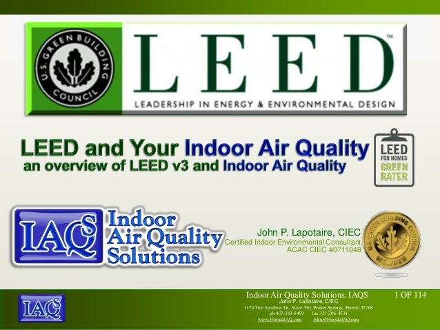 Usgbc leed and indoor air quality   indoor air quality solutions, iaqs - john lapotaire, ciec, orlando