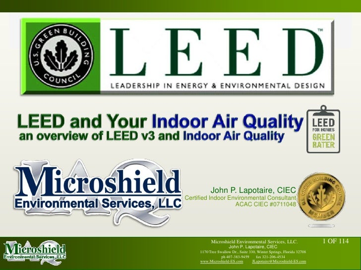 LEED and Your Indoor Air Quality<br />an overview of LEED v3 andIndoor Air Quality<br />John P. Lapotaire, CIEC    <br />C...