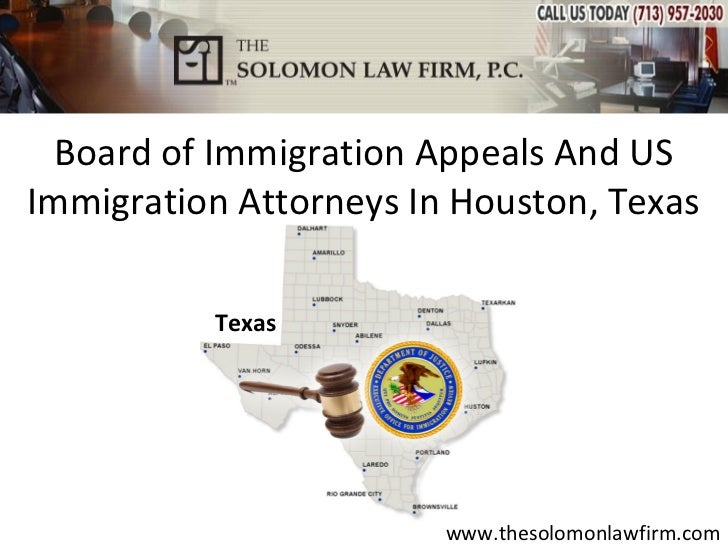 Board of Immigration Appeals And USImmigration Attorneys In Houston, Texas          Texas                        www.theso...