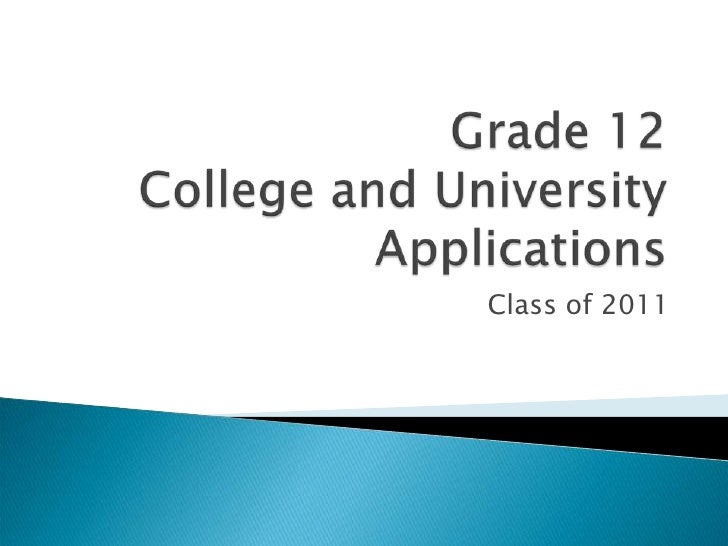 Grade 12College and University Applications  <br />Class of 2011<br />