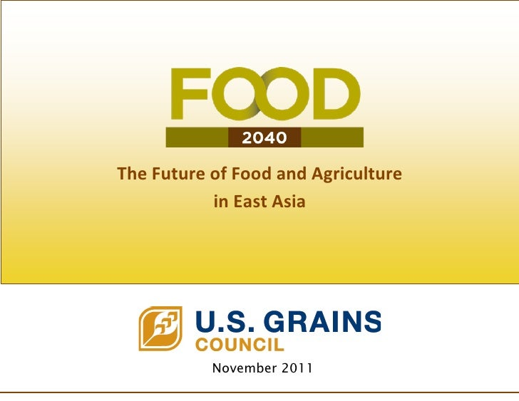The Future of Food and Agriculture           in East Asia           November 2011