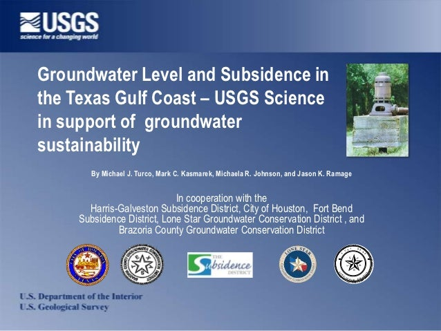 Groundwater Level and Subsidence inthe Texas Gulf Coast – USGS Sciencein support of groundwatersustainability      By Mich...