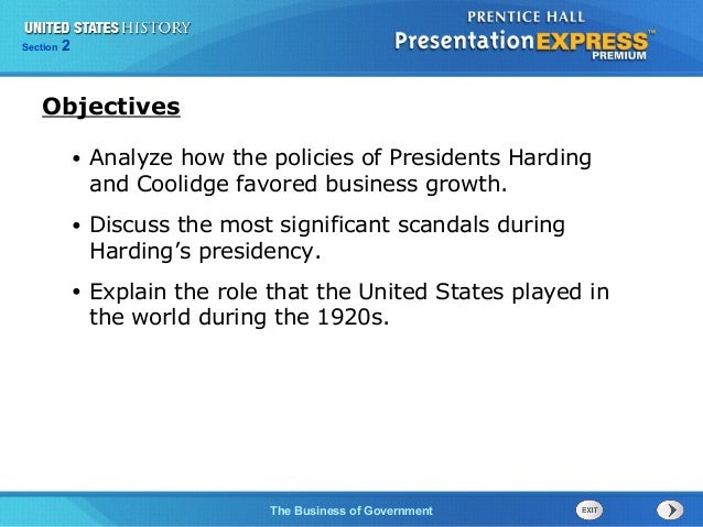 225  Section Chapter  Section  1  Objectives •  Analyze how the policies of Presidents Harding and Coolidge favored busine...