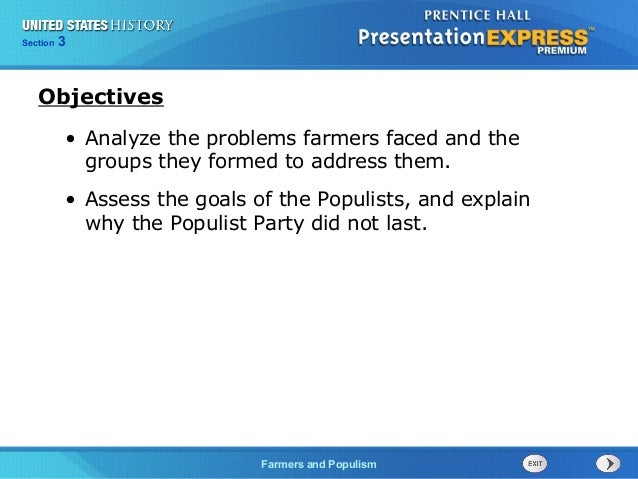 Section Chapter  3 Section 1 25  Objectives • Analyze the problems farmers faced and the groups they formed to address the...