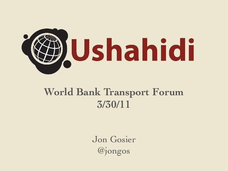 World Bank Transport Forum         3/30/11        Jon Gosier         @jongos
