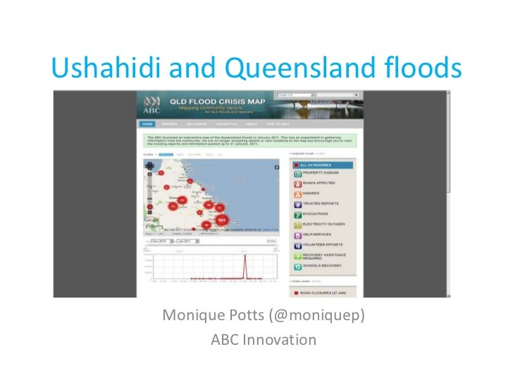 Ushahidi and Queensland floods<br />Monique Potts (@moniquep)<br />ABC Innovation<br />