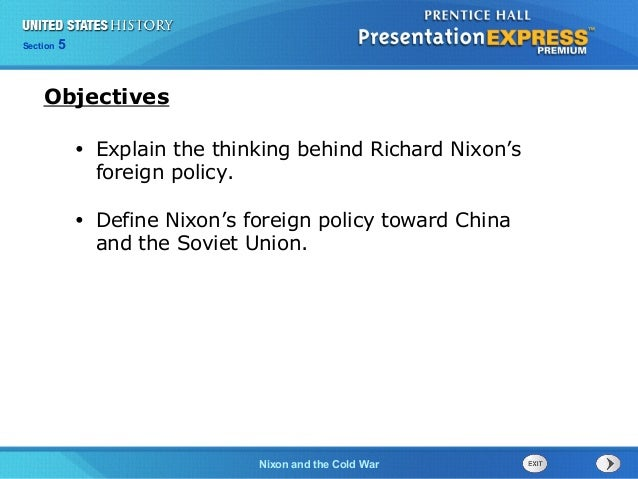 Chapter 25 Section 1 The Cold War Begins Section 5 Nixon and the Cold War • Explain the thinking behind Richard Nixon's fo...