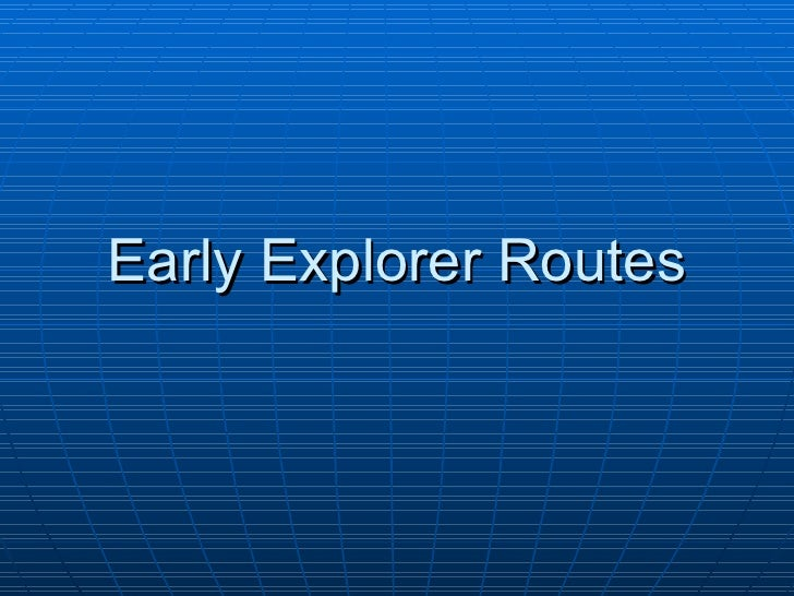 Early Explorer Routes