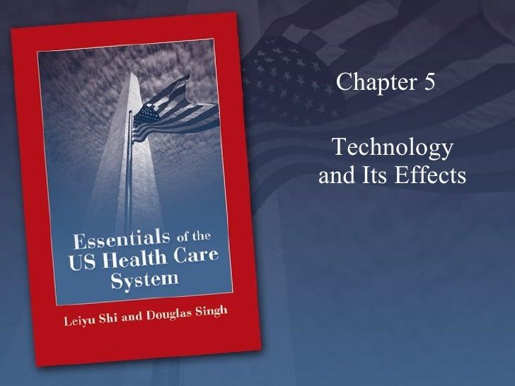 Technology and Its Effects <ul><li>Chapter 5 </li></ul>
