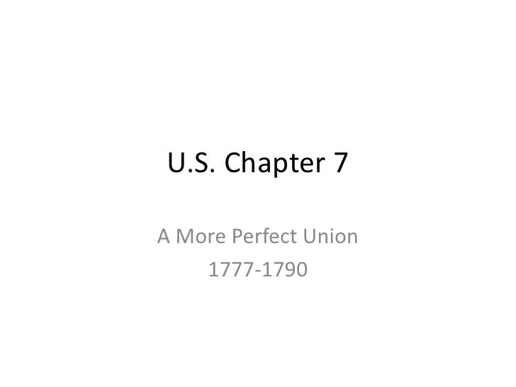 U.S. Chapter 7<br />A More Perfect Union<br />1777-1790<br />