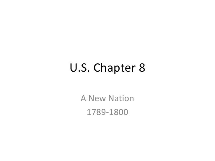 U.S. Chapter 8<br />A New Nation<br />1789-1800<br />