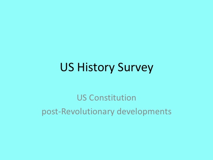 US History Survey        US Constitutionpost-Revolutionary developments