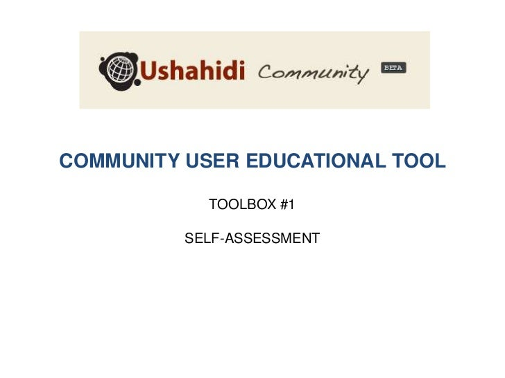 COMMUNITY USER EDUCATIONAL TOOL<br />TOOLBOX #1<br />SELF-ASSESSMENT<br />