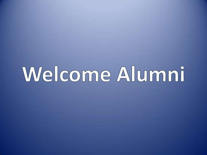 Welcome Alumni<br />